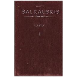Raštai (I tomas)/ Šalkauskis Stasys