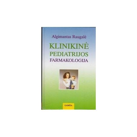 Klinikinė pediatrijos farmakologija/ Raugalė A.