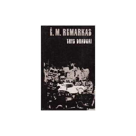Trys draugai/ E. M. Remarkas