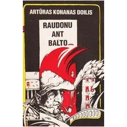 Raudonu ant balto/ Doilis A. K.
