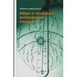 Idėjos ir struktūros architektūros istorijoje/ Salamavičius A.