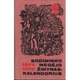 Sodininko megėjo žinynas-kalendorius 1971-1972/ Petkevičienė L.