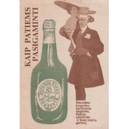 Kaip patiems pasigaminti lietuviško krupniki, karčiosios degtinės, likerio, užpiltinės ir šiaip įvairių gėrimų/ Druskienė L.