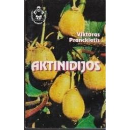 Aktinidijos/ Pranckietis V.