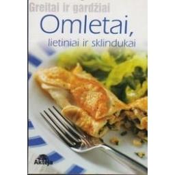 Omletai, lietiniai ir sklindukai: greitai ir gardžiai/ Ručinskienė A.