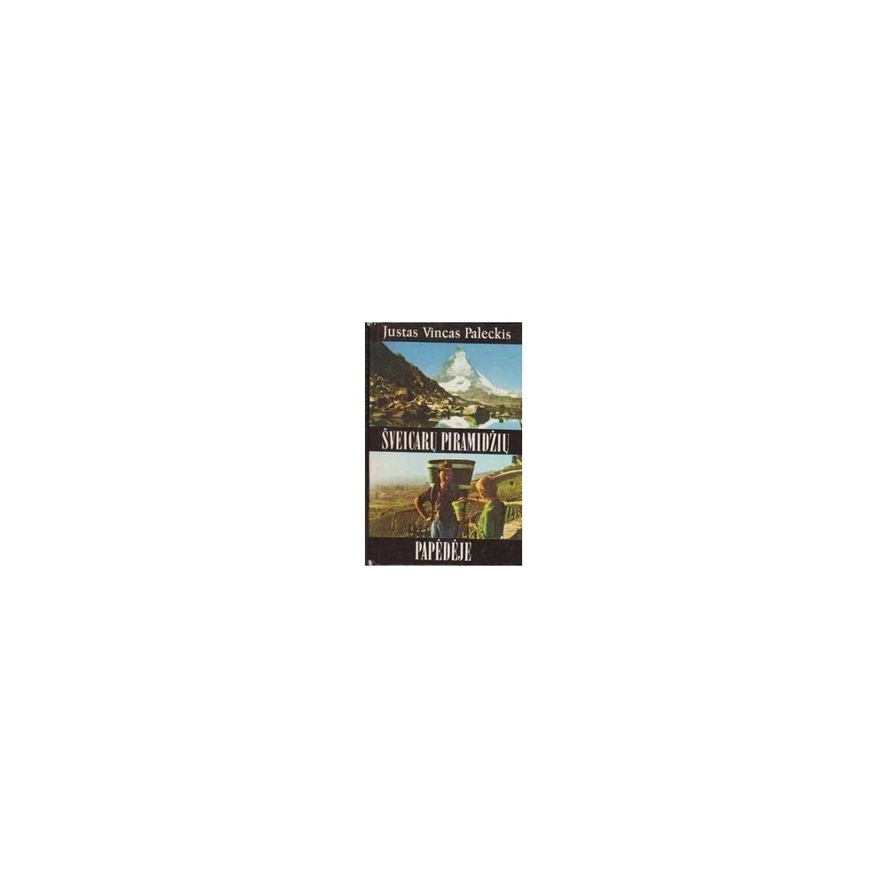 Šveicarų piramidžių papėdėje/ Paleckis J. V,