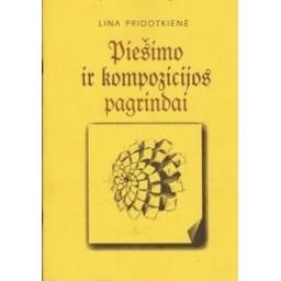 Piešimo ir kompozicijos pagrindai/ Pridotkienė L.