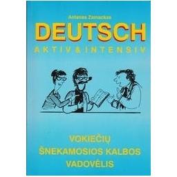 Aktiv and Intensiv: Vokiečių šnekamosios kalbos vadovėlis/ Zamackas A.