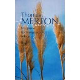 Naujosios kontempliacijos sėklos/ Merton T.