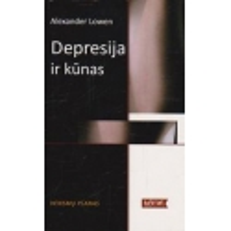 Depresija ir kūnas/ Lowen A.
