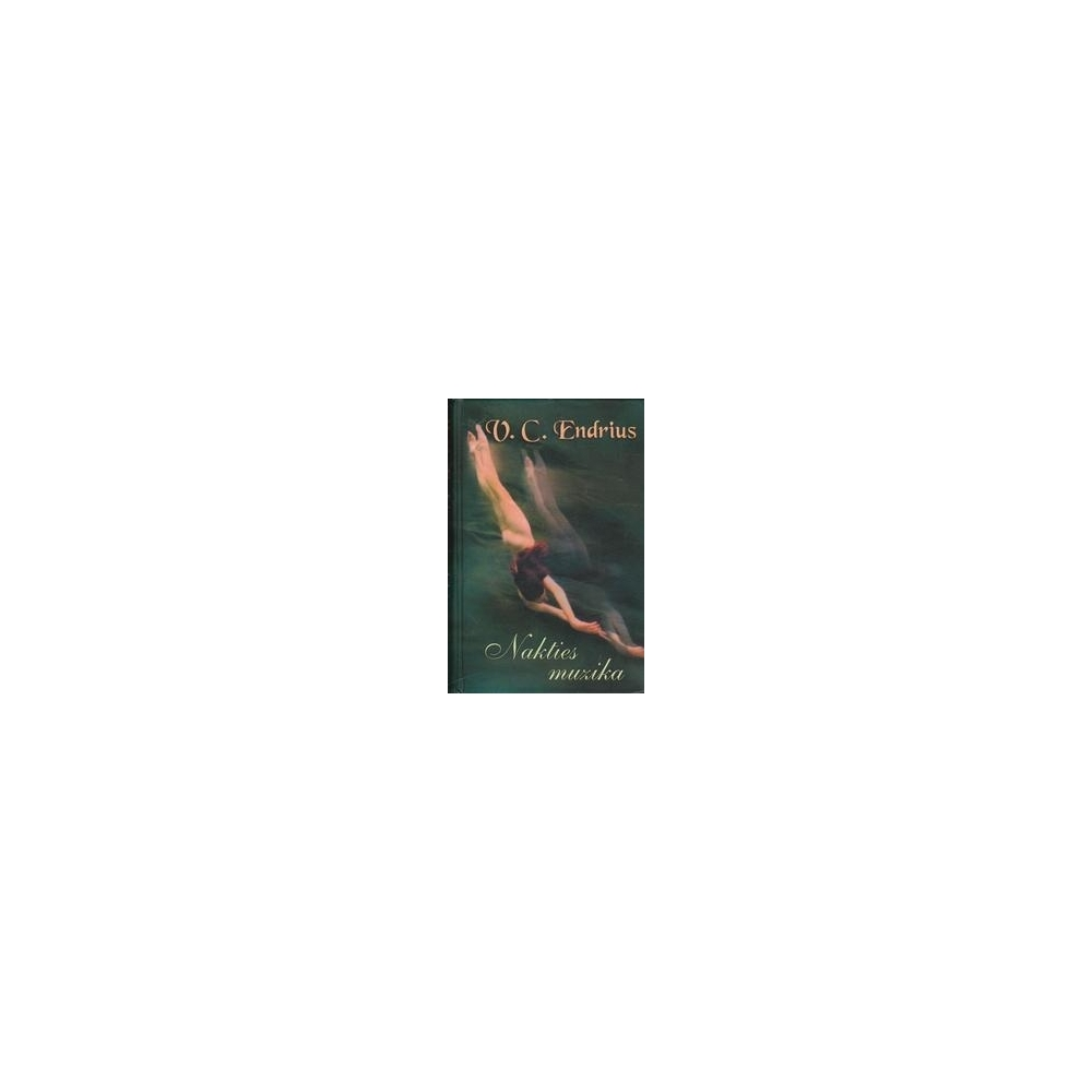 Nakties muzika/ Endrius V. C.