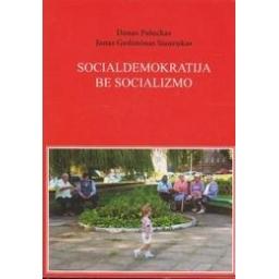 Socialdemokratija be socializmo/ J. G. Siaurukas, D. Paluckas