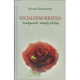 Socialdemokratija: žvalgantis naujų kelių/ Bernatonis J.