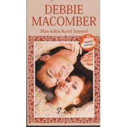Man reikia Kerol Somers!/ Macomber D.