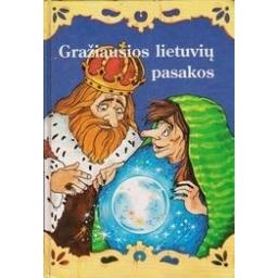 Gražiausios lietuvių pasakos (I knyga)/ Lietuvių liaudies pasakos
