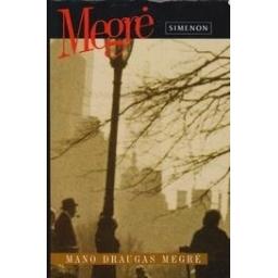 Mano draugas Megrė/ Simenon G.
