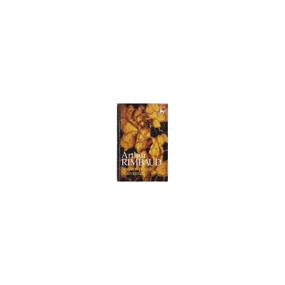Sezonas pragare. Nušvitimai/ Rimbaud A.