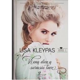 Vieną dieną surasiu tave/ Lisa Kleypas