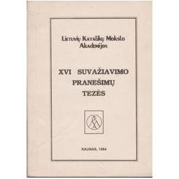 Lietuvių katalikų mokslo akademijos XVI suvažiavimo pranešimų tezės/ Autorių kolektyvas