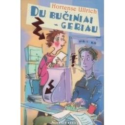 Du bučiniai geriau/ Ullrich Hortense