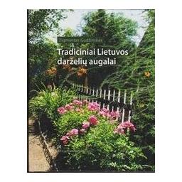 Tradiciniai Lietuvos darželių augalai/ Gudžinskas Z.