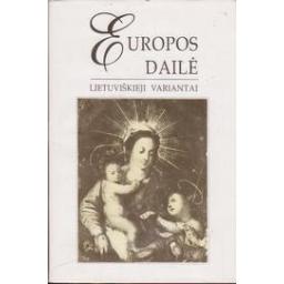 Europos dailė: lietuviškieji variantai/ Galkus J.