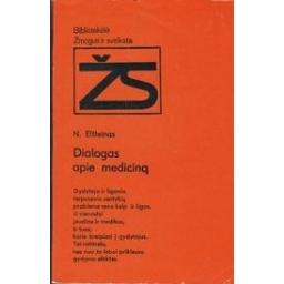 Dialogas apie mediciną/ Elšteinas N.