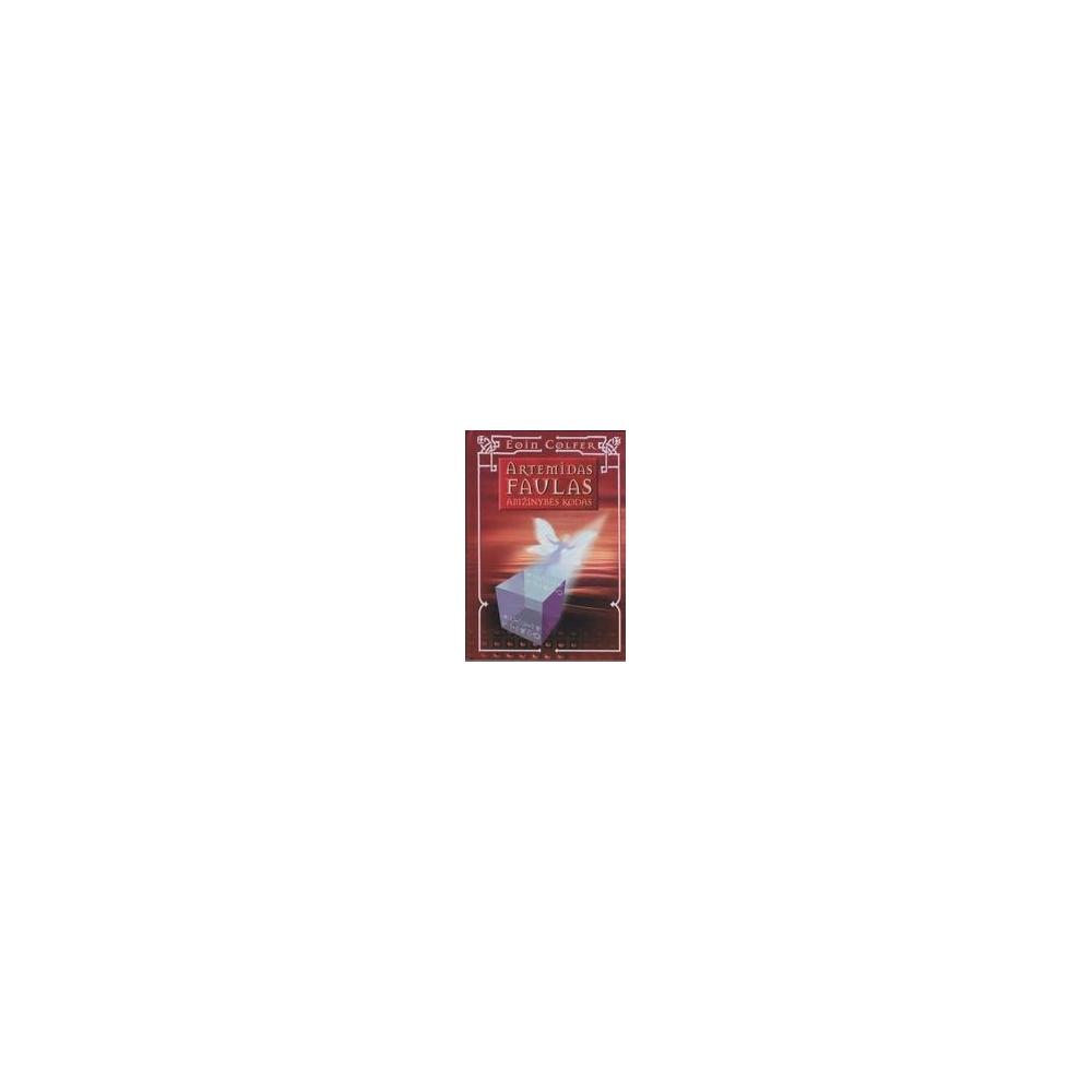 Artemidas Faulas: Amžinybės kodas/ Colfer Eoin
