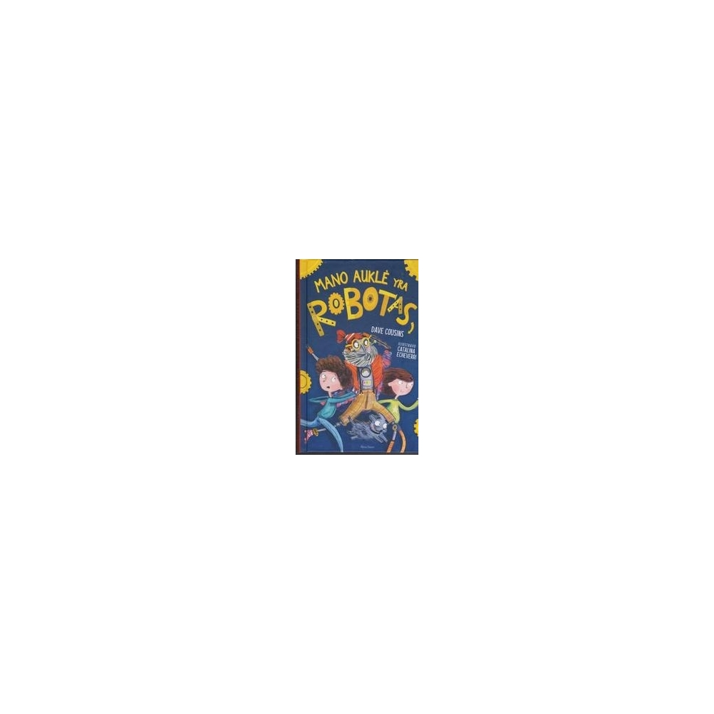 Mano auklė yra robotas/ Cousins D.