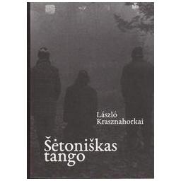 Šėtoniškas tango/ Krasznahorkai L.