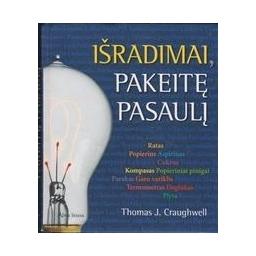 Išradimai, pakeitę pasaulį/ Craughwell T.