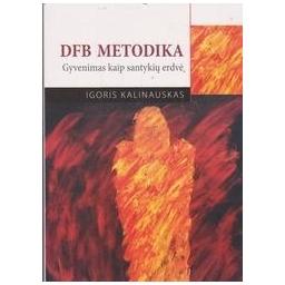 DFB metodika. Gyvenimas kaip santykių erdvė/ Kalinauskas I.
