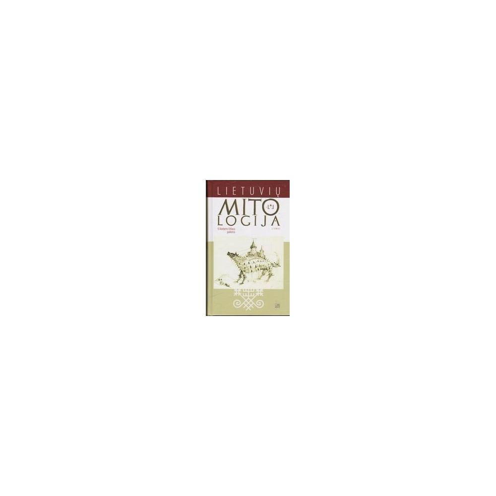 Lietuvių mitologija (II tomas)/ Vėliuvienė R.