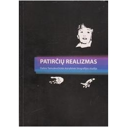 Patirčių realizmas: Dalios Tamulevičiūtės kūrybinės biografijos studija/ Marcinkevičiūtė R.
