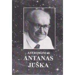 Astronomas Antanas Juška/ Matulaitytė S.