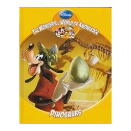 Disney The Wonderful World of Knowledge: Dinosaurs/ Disney W.