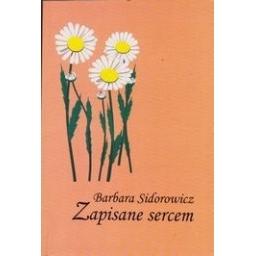Zapisane sercem/ Sidorowicz B.