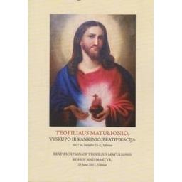 Teofiliaus Matulionio, vyskupo ir kankinio, beatifikacija. 2017 m. birželio 25 d., Vilnius