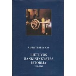Lietuvos bankininkystės istorija 1918-1941/ Terleckas V.