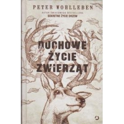 Duchowe życie zwierząt/ Wohlleben P.