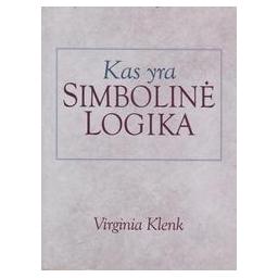 Kas yra simbolinė logika/ Klenk V.