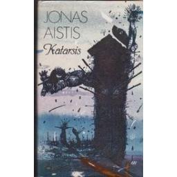 Katarsis/ Aistis J.