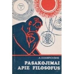 Pasakojimai apie filosofus/ Dombrovskis A.