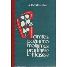 Gamtos pažinimo mokymas pradinėse klasėse/ Jacikevičienė A.