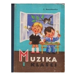 Muzika I klasei/ Marcinkevičius Z.