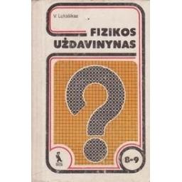 Fizikos uždavinynas VIII-IX kl./ Lukašikas V.