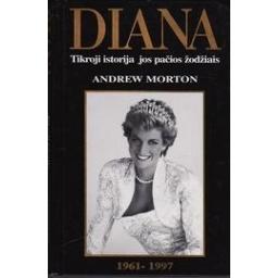 Diana: Tikroji istorija jos pačios žodžiais/ Mortonas Andrius