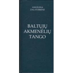Baltųjų akmenėlių tango/ Zalatorienė A.
