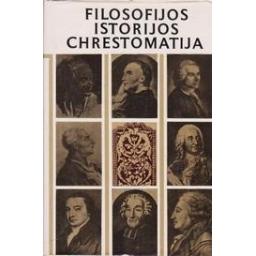 Filosofijos istorijos chrestomatija. Naujieji amžiai I/ Genzelis B., Kuzmickas B., Minkevičius J.