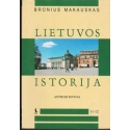 Lietuvos istorija 11-12 klasei (2 knyga)/ Makauskas B.